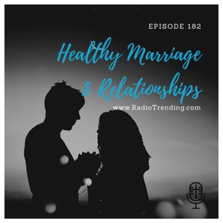 182: Healthy Marriage & Relationships