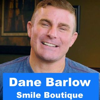 Dane Barlow - S1 E3 Dental Today Podcast #labmediatv #dentaltodaypodcast #dentaltoday