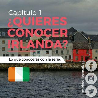 Cap. 1 ¿Quieres Vivir En Irlanda?
