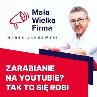 313: Zarabianie na reklamach na YouTube – Paweł Wojciechowski