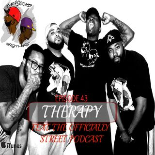 Therapy   Episode 43 W/ @tospodcast_so