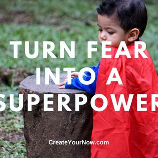 2071 Turn Fear into a Superpower