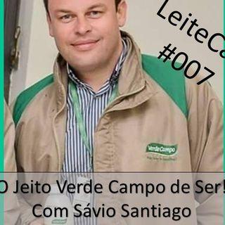 #007 O Jeito Verde Campo de Ser | Com Sávio Santiago.