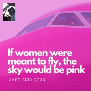 If Women were meant to fly, the sky would be pink..!!