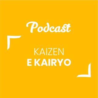 #74 - Kaizen e Kairyo | Buongiorno Felicità!