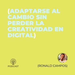 10 - Ronald Campos (Adaptarse al cambio sin perder la creatividad en Digital)