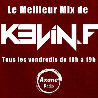 Le Meilleur Mix de KEVIN.F Emission 1