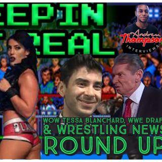 Tessa Blanchard Returns | Women of Wrestling | WWE Draft | Wrestling Round Up | Keepin It Real S2E04