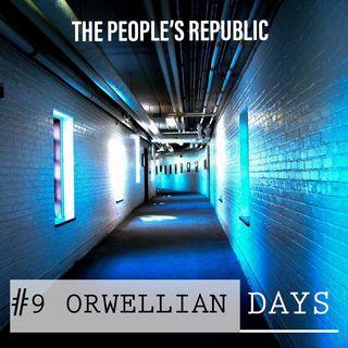 #9 Orwellian Days