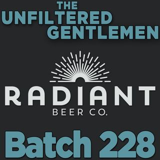 Batch228: Radiant Beer Company
