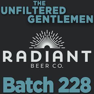 Batch228: Radiant Beer Company