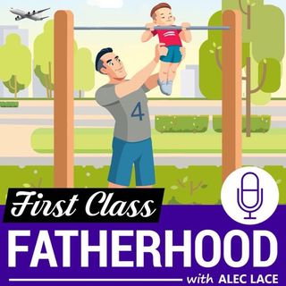 Alec Lace Host Of First Class Fatherhood!