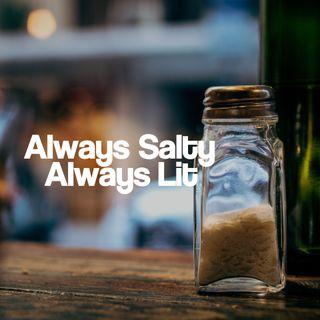 Always Salty, Always Lit - Mabel Yiek