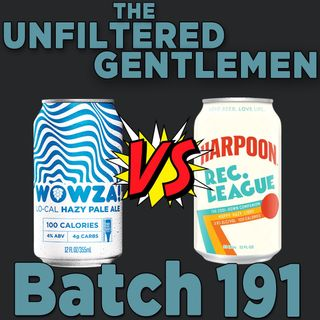 Batch191: Deschutes Brewing Wowza VS Harpoon Brewing Rec. League & Kern River Brewing LHazy River IPA