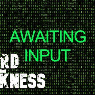 """AWAITING INPUT"" and 4 More Terrifying Stories of Fiction! #WeirdDarkness #CreepypastaThursday"