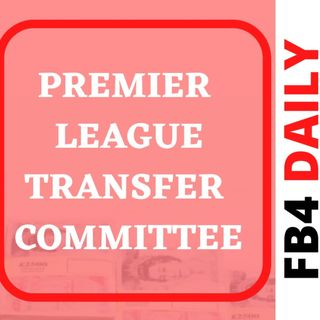 FB4 Daily - EPL Transfer Committee