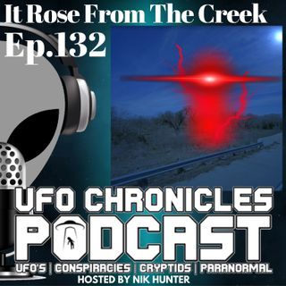 Ep.132 It Rose From The Creek