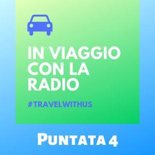 In Viaggio Con La Radio - Puntata 4