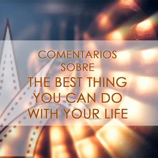 FICG 33.06 - The best thing you can do with your life