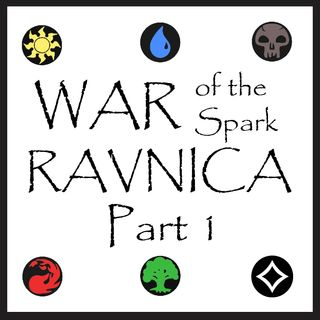 War of the Spark: Ravnica - Part 1