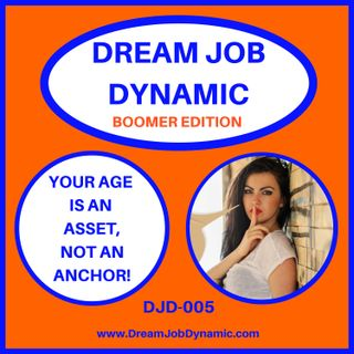 DJD-OO5 YOUR AGE IS AN ASSET, BOOMER, NOT AN ANCHOR!