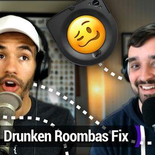 Smart Tech Today 68: A Fix for Drunken Roombas
