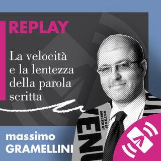 """05 > Massimo GRAMELLINI """"La velocità e la lentezza della parola scritta"""""""