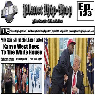 PHHN Ep 133: Kanye Goes To The White House, Corner Store Caroline, PHHN Sports + More