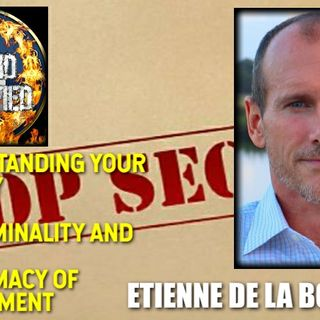Understanding our Slavery - The Criminality and Illegitimacy of Government with Etienne de la Boetie2