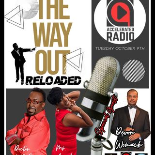 The Way Out Reloaded  10-9-18