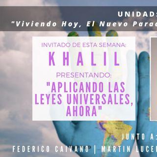 UNIDAD: Entrevista con Khalil  Bascary - Aplicando las leyes universales ahora