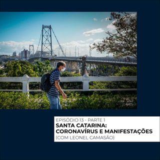 13 - Santa Catarina: Coronavírus e Manifestações parte #1