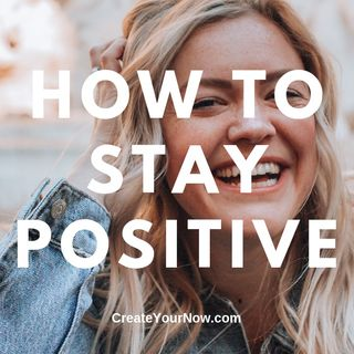 1514 How to Stay Positive