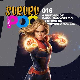 016 - A história de Carol Danvers e o futuro do Universo Marvel