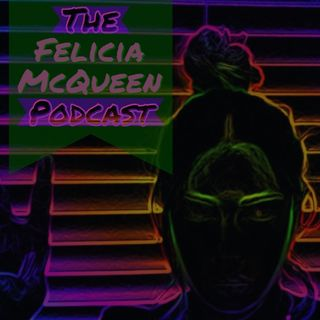 The Felicia McQueen Podcast BONUS Episode on Depression