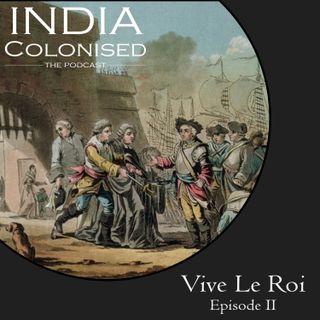Episode 02: Vive Le Roi