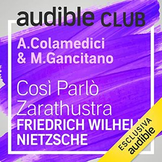 Audible Club. Così parlò Zarathustra - Maura Gancitano & Andrea Colamedici (Tlon)