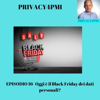 EPISODIO 16- Oggi è il Black Friday dei dati personali?