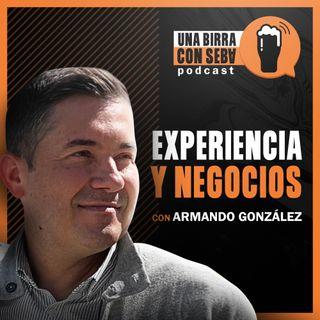 Episodio #13 I  Experiencia y Negocios - Conversando con Armando González