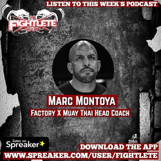 Factory X Muay Thai Head Coach Marc Montoya Fightlete Report Interview