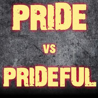Pride vs Prideful