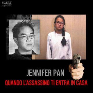 Jennifer Pan - Quando il killer ti entra in casa