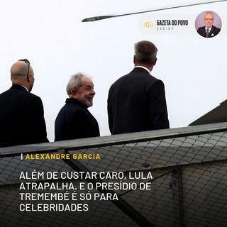 Além de custar caro, Lula atrapalha. E o presídio de Tremembé é só para celebridades