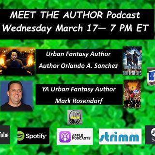 MEET THE AUTHOR Podcast - EPISODE 4 - AUTHORS ORLANDO A. SANCHEZ & MARK ROSENDORF