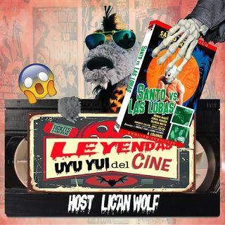 SANTO Vs LAS LOBAS: Leyendas Uyu Yui Del Cine