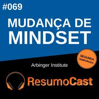 T2#069 Mudança de mindset | The Arbinger Institute