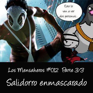 Los Mensaheros 012- Parte 3-3 Salidorro enmascarado