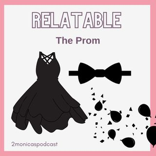 RELATABLE: Like the Prom & Stuff