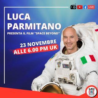 "Luca Parmitano (ESA): Nasce ""Space Beyond"", il mio nuovo film"