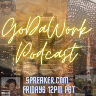 GoDaWork Podcast N.Y.A.P. Season 1 Episode 3